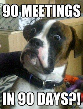90 meetings in 90 days.jpg